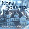 Nora Roberts: Vision in White game